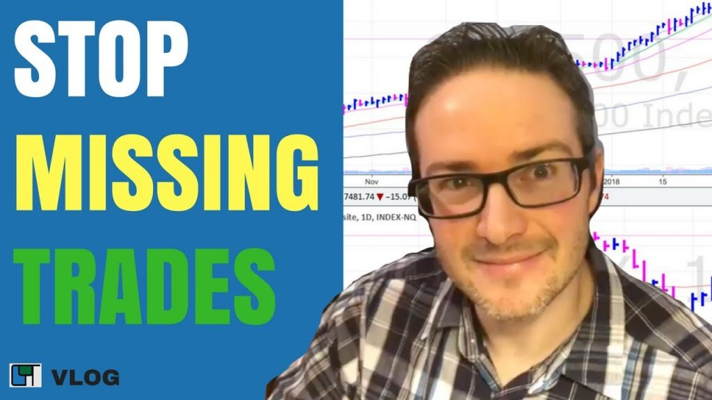 how to stop missing trades
